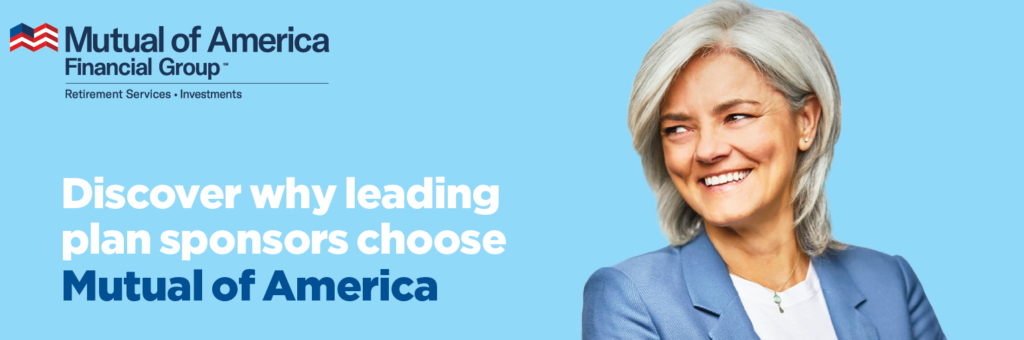Why Choose Mutual of America as Your Retirement Plan Provider
